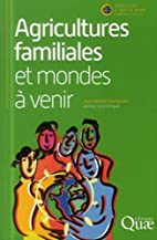Agricultures familiales, agriculture…