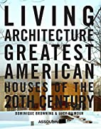 Living Architecture by Dominique Browning