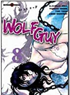 Wolf Guy, Vol 8 by 平井 和正