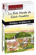 Le petit monde de Saint-Anselme : les…