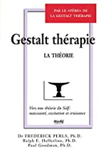 Gestalt Thérapie (La Théorie) by Frederick…