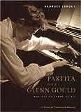 Georges LeRoux: Partita Pour Glenn Gould: Musique Et Forme de Vie
