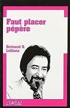 Faut placer pépère by Bertrand…
