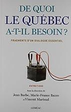 De quoi le Quebec a-t-Il besoin ? Fragments…