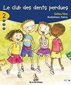 Le club des dents perdues by Gilles Tibo