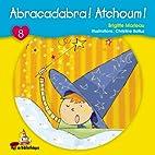 Abracadabra! Atchoum!: Minirat 08 (Mini Rat…