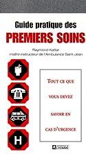 Guide pratique des premiers soins by Raymond…