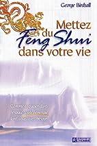 Mettez du feng shui dans votre vie (French…