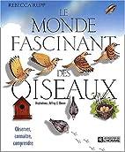 Le monde fascinant des oiseaux : Observer,…