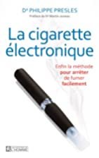 La cigarette électronique : enfin la…