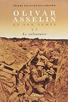 Olivar Asselin et son temps 1. Le militant…