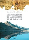 Schiffman, Lawrence H.: Les Manuscrits de la Mer Morte et le Judaïsme (French Edition)