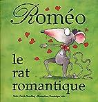 Romeo le rat romantique by Carole Tremblay