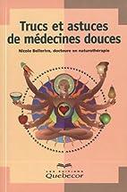 Trucs et astuces des médecines douces…