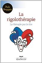 La rigolothérapie by Paule Desgagnés