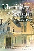 L' héritière de Salem by Caroline Barre