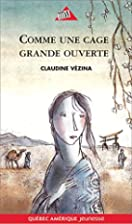 Comme une cage grande ouverte by Claudine…