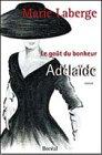 Adelaide: Roman (Le gout du bonheur) (French…