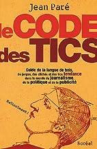 Le code des tics : guide de la langue de…