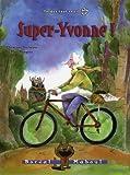Duchesne, Christiane: super Yvonne t.8 ; tordus tout court