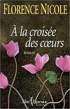 À la croisée des coeurs by Nicole Florence