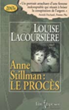 Anne Stillman: Le Procès by Louise…