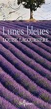 LUNES BLEUES by Louise Lacoursière