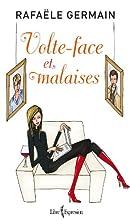 Volte-face et malaises by Rafaele Germain