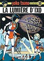 Yoko Tsuno, tome 10 : La lumière d'Ixo by…
