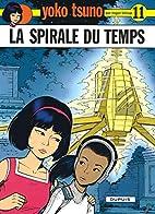 Yoko Tsuno, tome 11 : La spirale du temps by…