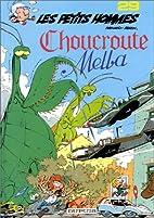 Les petits hommes 29 : Choucroute Melba by…