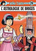 Yoko Tsuno, tome 20 : L'astrologue de Bruges…
