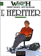 Largo Winch, tome 1 : L'Héritier…