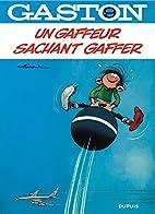 Gaston Lagaffe: UN Gaffeur Sachant Gaffer…