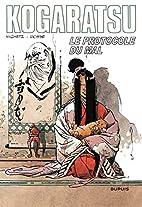 Kogaratsu, Tome 12 : Le protocole du mal by…