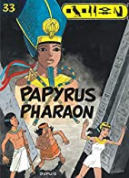 Papyrus - tome 33 - Papyrus Pharaon by De…
