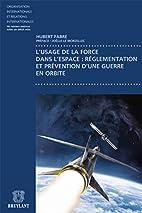 L'usage de la force dans l'espace :…