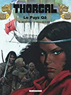 Thorgal, Tome 10: Le Pays Qâ by Grzegorz…
