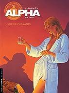 Alpha, tome 8 : Jeux de puissants by…