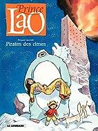 Prince Lao, Tome 3 : Pirates des cimes by…