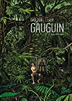 Gauguin: Off the Beaten Track by Maximilien…