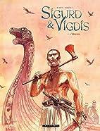 Sigurd & Vigdis, Tome 1 : L'Ordre by…