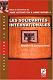 Gotovitch, Jose: Les Solidarites Internationales: Histoire Et Perspectives