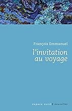 l'invitation au voyage by François Emmanuel