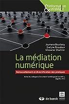 La Mediation Numerique : Renouvellement et…