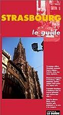 Strasbourg. Le guide by Guy Trendel