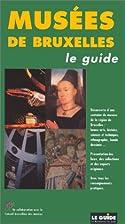 Musées de Bruxelles ( Le Guide) by Angèle…