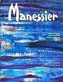 Ceysson, Bernard: Manessier. Lumières du Nord (French Edition)
