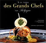 Mercier, Jacques: A la table des grands chefs en Belgique (French Edition)