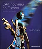 L'Art nouveau en Europe 1890-1914 by…